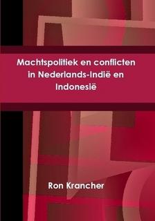 Machtspolitiek en conflicten in Nederlands-Indië en Indonesië